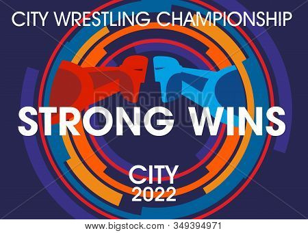 Poster Design Sports Freestyle Wrestling. Stylized Athletes In Color Circles. Inscription Strong Win