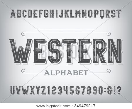 Western Alphabet Font. Vintage Distressed Letters And Numbers. Stock Vector Typescript For Your Typo