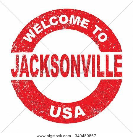 A Grunge Rubber Ink Stamp With The Text Welcome To Jacksonville Usa Over A White Background