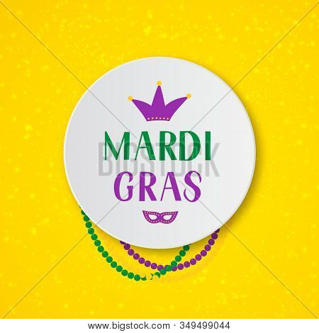 Mardi Gras Hand Lettering With Colorful Beads, Mask And Crown On Yellow Background. Fat Tuesday Trad