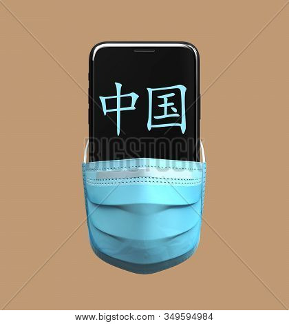 Smartphone With Chinese Hieroglyphs Denoting The Word China In Medical Mask. 3d Illustration.
