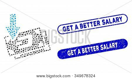 Collage Get Arrow Dash Banknotes And Corroded Stamp Watermarks With Get A Better Salary Text. Mosaic