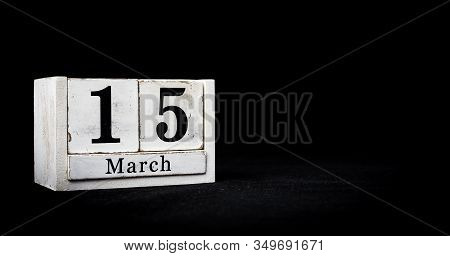 March 15th, Fifteenth Of March, Day 15 Of Month March - White Calendar Blocks On Black Textured Back