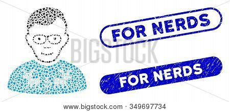 Mosaic Nerd Guy And Distressed Stamp Seals With For Nerds Text. Mosaic Vector Nerd Guy Is Formed Wit