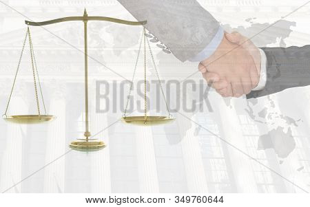 International Law, Legal Services Concept. The Scales Of Justice And People Shaking Hands With World