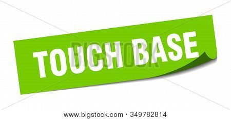 Touch Base Sticker. Touch Base Square Sign. Touch Base. Peeler