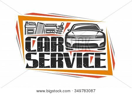 Vector Logo For Car Service, Decorative Signboard With Illustration Of Sports Car, Gallon Can, Profe