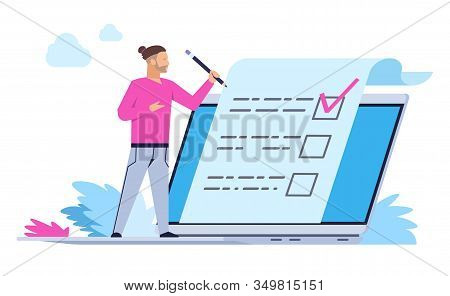 Man Fill Out Online Form. Cartoon Person With Laptop Puts A Mark. Vector Illustrations Applications