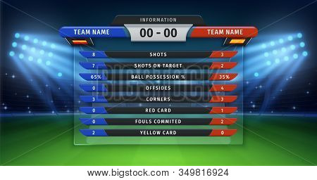 Football Scoreboard. Soccer Cup Statistics Of Teams, Championship Or Sport Match Information Table O