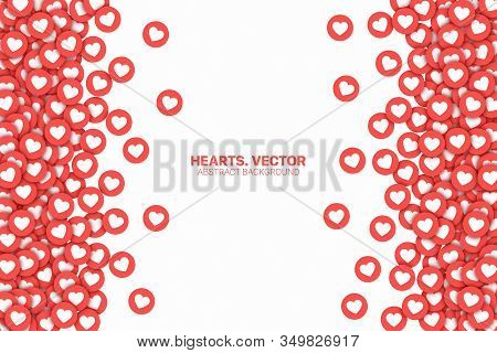 Vector Hearts Red Flat Icons Border Isolated On White Background. Lot Of Likes Conceptual Abstract I