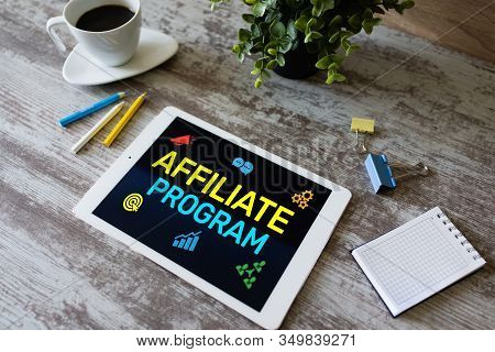 Affiliate Program Marketing And Advertising Business Concept On Screen.