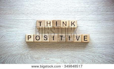 Think Positive Phrase Made Of Cubes, Psychological Help To Fight Insecurities