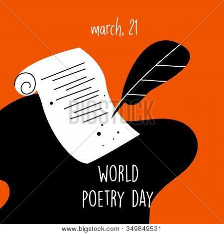 World Poetry Day, March 21.vector Illustration Of Feathe, Manuscript And Ink. Ideal For Greeting Car