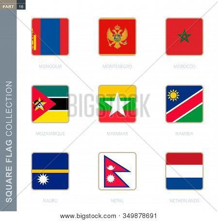 Square Flags Collection Of The World. Square Flags Of Mongolia, Montenegro, Morocco, Mozambique, Mya