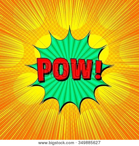 Comic Burst Light Concept With Pow Wording And Bright Speech Bubble On Yellow Background With Differ