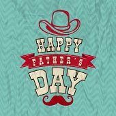 Vintage poster, banner or flyer design with stylish typographic text Happy Father's Day, cowboy hat and moustache on grungy green background. poster