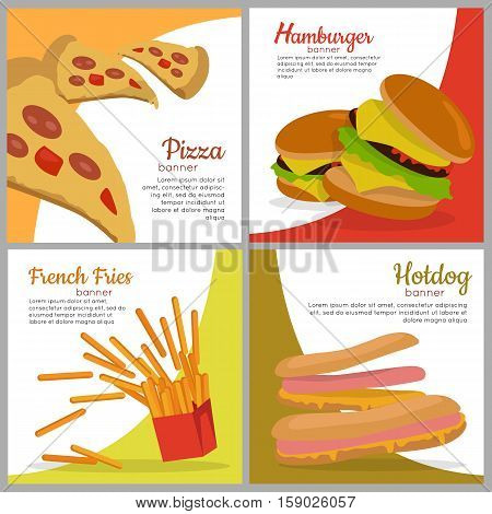 Set of banners with unhealthy food. Pizza Hamburger French Fries Hot dog. Junk food. Consumption of high calories nourishment fast food. Part of series of promotion healthy diet and good fit. Vector