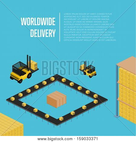 Worldwide delivery isometric vector illustration. Forklift with packing boxes in warehouse terminal, loading process. Worldwide cargo shipping, global freight delivery company, warehouse logistics