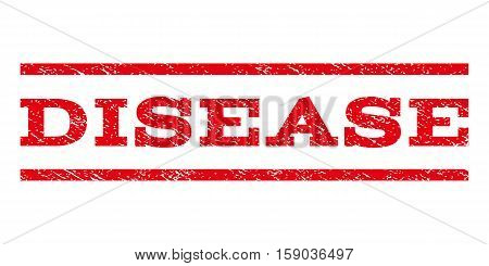 Disease watermark stamp. Text tag between horizontal parallel lines with grunge design style. Rubber seal stamp with dirty texture. Vector red color ink imprint on a white background.