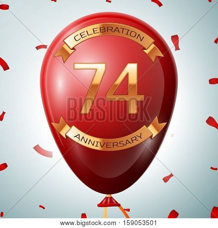 Red balloon with golden inscription seventy four years anniversary celebration and golden ribbons on grey background and confetti. Vector illustration