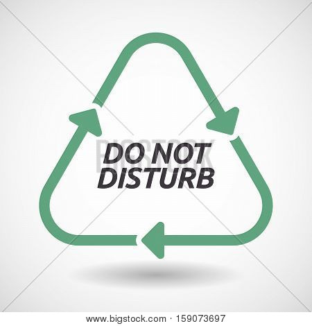 Isolated Recycle Sign With    The Text Do Not Disturb