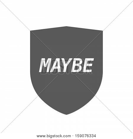 Isolated Shield With    The Text Maybe
