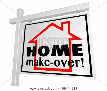 Home Make-Over House Real Estate Sign Remodeling 3d Illustration