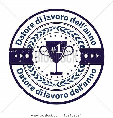 Employer of the year in Italian language: Datore di lavoro dell'anno - business printable icon / label / ribbon award distinction for companies. Print colors used