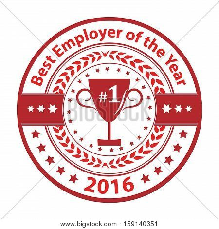 Best Employer of the year 2016 - business grunge award label / stamp. Red color distinction with champions cup. Print colors used