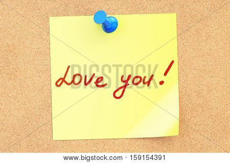 Love You! Text on a sticky note pinned to a corkboard. 3D rendering