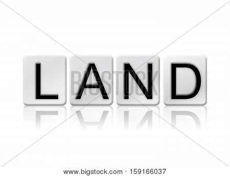 Land Isolated Tiled Letters Concept And Theme