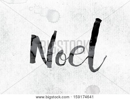 "The word ""Noel"" concept and theme painted in watercolor ink on a white paper. poster"