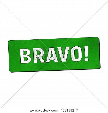 Bravo white wording on green wood background