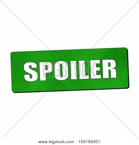 Spoiler white wording on green wood background