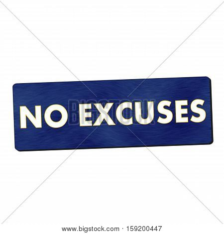 no excuses white wording on blue wood background