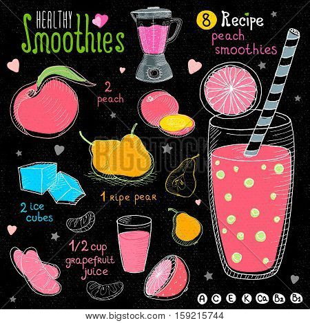 Healthy smoothie chalkboard set. With illustration of ingredients, glass, stars, hearts and vitamin. Hand drawn in sketch style. Peach smoothie. Peach, pear, grapefruit, ice.