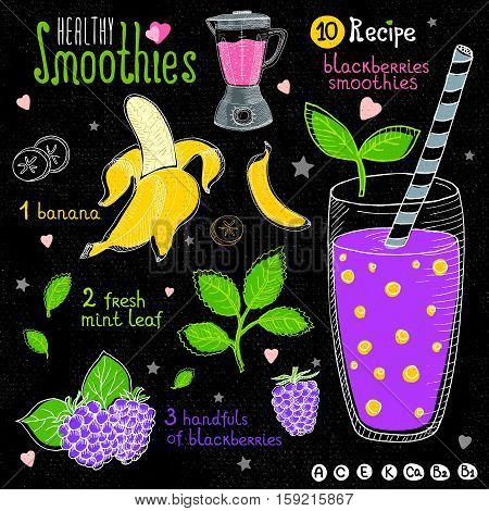 Healthy smoothie chalkboard set. With illustration of ingredients, glass, stars, hearts and vitamin. Hand drawn in sketch style. Blackberries smoothie. Banana, blackberries, mint.