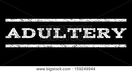 Adultery watermark stamp. Text caption between horizontal parallel lines with grunge design style. Rubber seal white stamp with dust texture. Vector ink imprint on a black background.