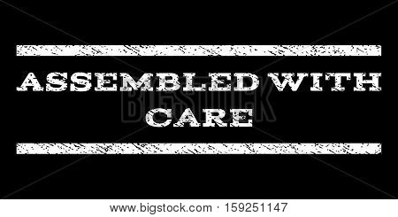Assembled With Care watermark stamp. Text tag between horizontal parallel lines with grunge design style. Rubber seal white stamp with dust texture. Vector ink imprint on a black background.