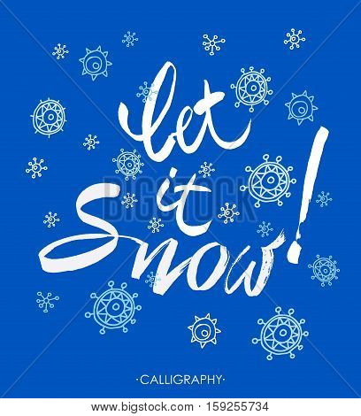 Let it snow. Vector hand drawn lettering. Seasonal holiday decoration calligraphy piece isolated on background.