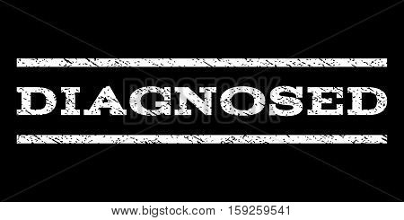 Diagnosed watermark stamp. Text caption between horizontal parallel lines with grunge design style. Rubber seal white stamp with dust texture. Vector ink imprint on a black background.