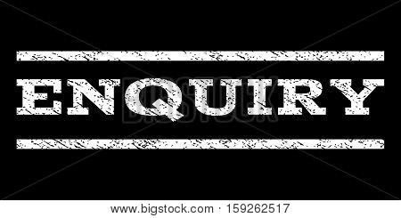 Enquiry watermark stamp. Text tag between horizontal parallel lines with grunge design style. Rubber seal white stamp with dirty texture. Vector ink imprint on a black background.