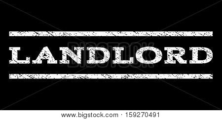 Landlord watermark stamp. Text caption between horizontal parallel lines with grunge design style. Rubber seal white stamp with dust texture. Vector ink imprint on a black background.