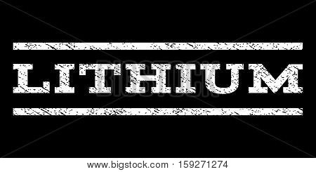 Lithium watermark stamp. Text tag between horizontal parallel lines with grunge design style. Rubber seal white stamp with unclean texture. Vector ink imprint on a black background.