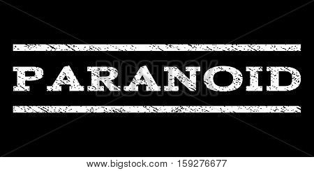 Paranoid watermark stamp. Text tag between horizontal parallel lines with grunge design style. Rubber seal white stamp with dirty texture. Vector ink imprint on a black background.