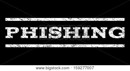 Phishing watermark stamp. Text tag between horizontal parallel lines with grunge design style. Rubber seal white stamp with unclean texture. Vector ink imprint on a black background.