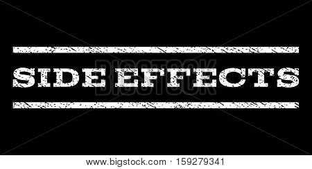 Side Effects watermark stamp. Text caption between horizontal parallel lines with grunge design style. Rubber seal white stamp with dirty texture. Vector ink imprint on a black background.