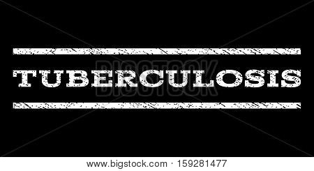 Tuberculosis watermark stamp. Text caption between horizontal parallel lines with grunge design style. Rubber seal white stamp with dust texture. Vector ink imprint on a black background.