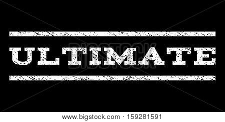 Ultimate watermark stamp. Text tag between horizontal parallel lines with grunge design style. Rubber seal white stamp with unclean texture. Vector ink imprint on a black background.