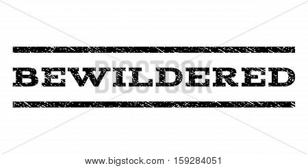 Bewildered watermark stamp. Text caption between horizontal parallel lines with grunge design style. Rubber seal black stamp with dust texture. Vector ink imprint on a white background.